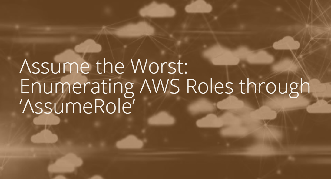 Assume the Worst: | Enumerating AWS Roles through